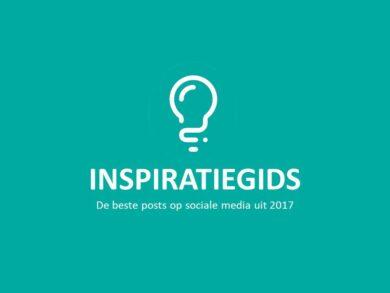 Ontdek onze inspiratiegids met de beste posts op sociale media uit 2017