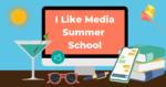 summerschool i like media
